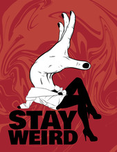 Stay Weird.  Vector Hand Drawn Illustration Of Girl With Hand Instead Head . Creative Tattoo Artwork. Template For Card, Poster, Banner, Print For T-shirt, Pin, Badge, Patch.