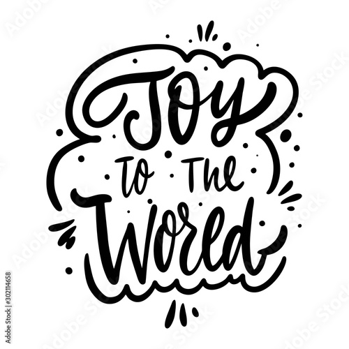 Obraz Joy to the World holiday phrase. Hand drawn vector lettering. Black ink. Isolated on white background. - fototapety do salonu