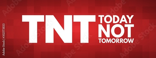 TNT - Today Not Tomorrow acronym, business concept background Wallpaper Mural