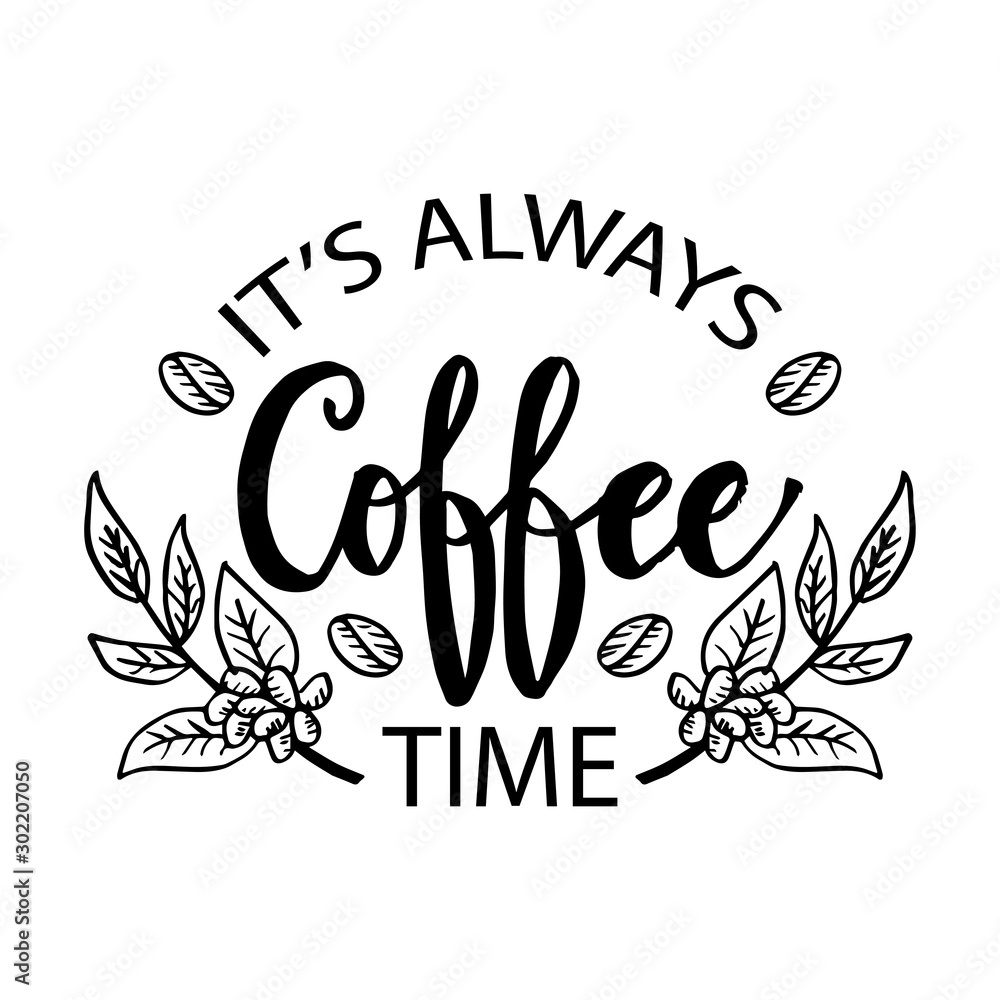 Fotografía  It's always coffee time. Motivational quote.