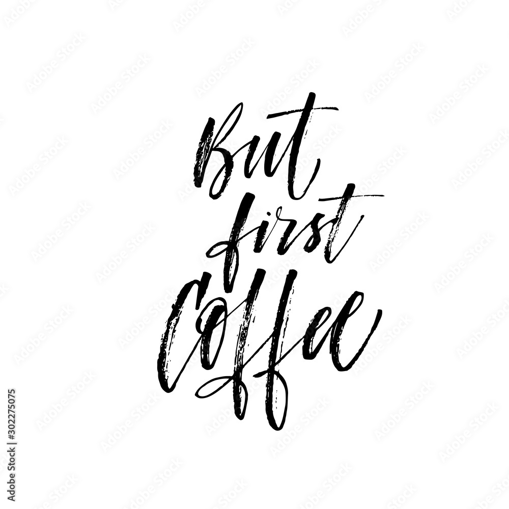 Fototapeta But first coffee phrase. Hand drawn brush style modern calligraphy. Vector illustration of handwritten lettering.