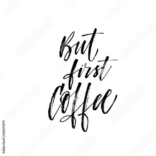 Obraz But first coffee phrase. Hand drawn brush style modern calligraphy. Vector illustration of handwritten lettering.  - fototapety do salonu