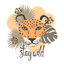 Cute Leopard With Tropical Leaves. Stay Wild Lettering.Vector Illustration For Print, Fashion, T-shirt