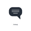 typing icon. simple element illustration. isolated trendy filled typing icon on white background. can be used for web, mobile, ui.