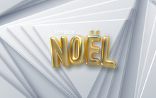 Joyeux Noel. Merry Christmas. Vector Holiday Illustration. Christmas Decoration Of Golden Letters On White Papercut Background. Geometric Paper Triangles Backdrop. Banner Design. Religious Event Sign