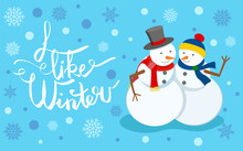 I Like Winter, Snowman Wearing Top Hat And Knitted Scarf. Sculptures Made Of Snow Hugging Couple. Greeting Card With Calligraphy Text And Bokeh Effect. Seasonal Holidays Celebration Flat Style Vector