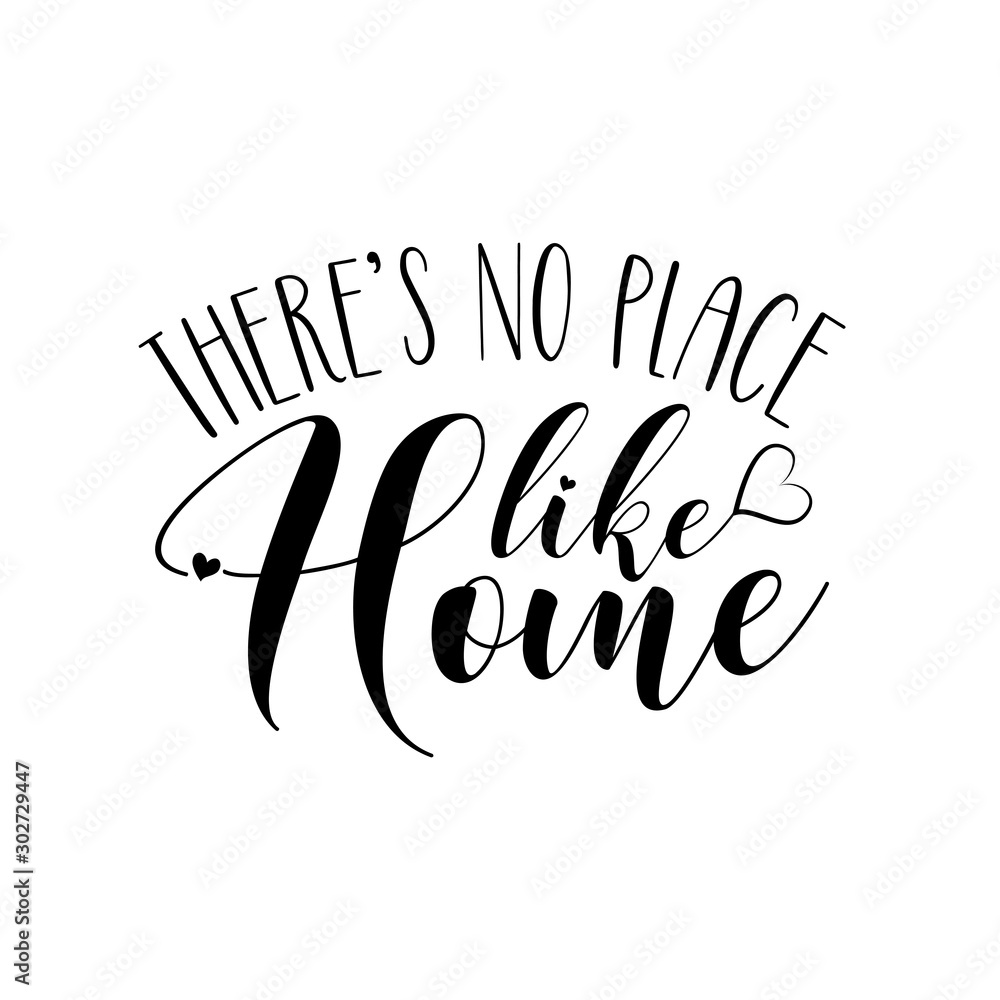 Fototapeta There's no place like home- positive phrase text. Good for greeting card, home decor and t-shirt print, flyer, poster design, mug.