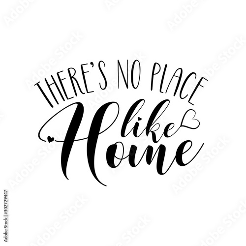 Photo sur Aluminium Positive Typography There's no place like home- positive phrase text. Good for greeting card, home decor and t-shirt print, flyer, poster design, mug.