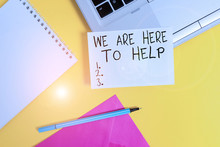 Conceptual Hand Writing Showing We Are Here To Help. Concept Meaning Someone Who Is Always Ready To Assist Support Give Laptop Marker Square Sheet Spiral Notebook Color Background