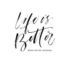 Life Is Better When You're Lau...