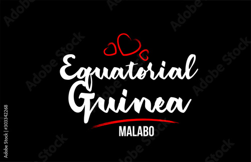 Fotografía  Equatorial Guinea country on black background with red love heart and its capita