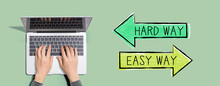 Hard Way Or Easy Way With Person Using A Laptop Computer