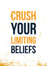 Crush Your Limiting Beliefs, Typography Design Banner. Psychology Concept.