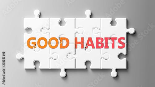 Carta da parati Good habits complex like a puzzle - pictured as word Good habits on a puzzle pie