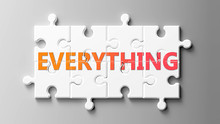 Everything Complex Like A Puzzle - Pictured As Word Everything On A Puzzle Pieces To Show That Everything Can Be Difficult And Needs Cooperating Pieces That Fit Together, 3d Illustration