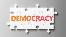 Democracy Complex Like A Puzzle - Pictured As Word Democracy On A Puzzle Pieces To Show That Democracy Can Be Difficult And Needs Cooperating Pieces That Fit Together, 3d Illustration