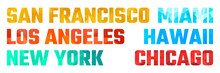 San Francisco, Los Angeles, New York, Miami, Hawaii, Chicago. Stylized Colored Vector Lettering.