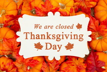 We Are Closed Thanksgiving Day...