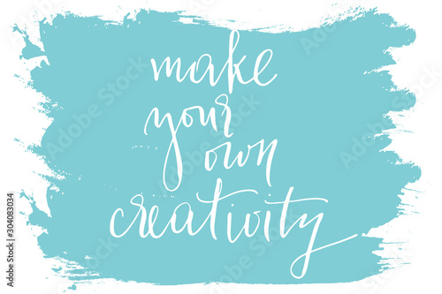 Papiers peints Positive Typography Phrase writing motivational quote make your own creativity handwritten text vector