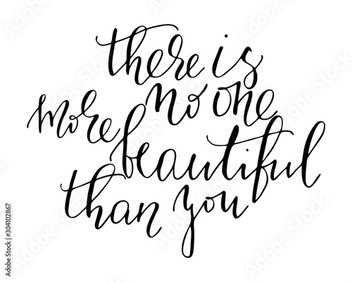 Photo sur Aluminium Positive Typography Phrase handwritten text lettering there is no one more beautiful than you