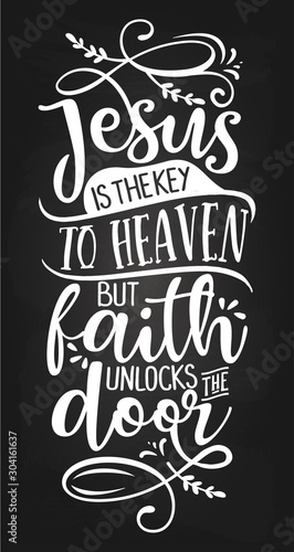 Photo Jesus is the key to heaven but faith unlocks the door - Inspirational blackboard handwritten quote, lettering message