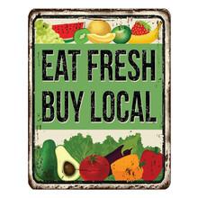 Eat Fresh Buy Local Vintage Rusty Metal Sign