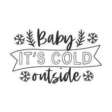 Baby Its Cold Outside Hand Wri...
