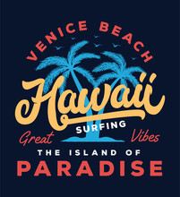 Hawaii Beach Typography Slogan With Palm Tree Illustration. Theme Vintage Print Design For Fashion Print And Other Uses