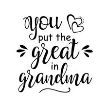 You Put The Great In Grandma V...
