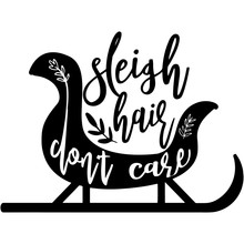 Sleigh Hair Don't Care Saying , Christmas Holiday Greetings, Funny Quotes