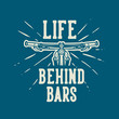 Life Behind Bars t shirt design mountain bike quote slogan in vintage style