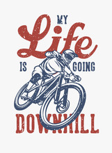 Life Is Going Downhill T Shirt...