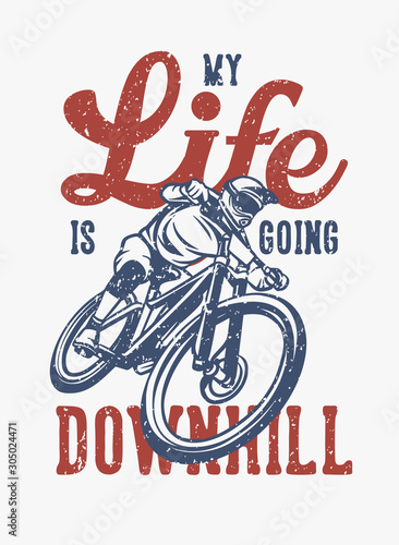 Stampa su Tela Life is going downhill t shirt design cycling quote slogan in vintage style