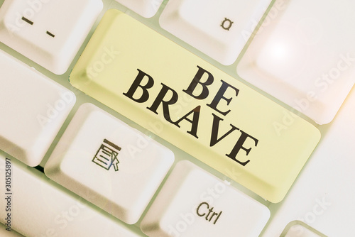 Text sign showing Be Brave Wallpaper Mural
