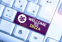Word Writing Text Welcome To Ibiza. Business Photo Showcasing Warm Greetings From One Of Balearic Islands Of Spain White Pc Keyboard With Empty Note Paper Above White Background Key Copy Space