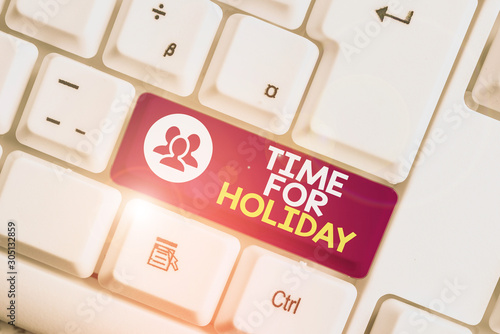 Fototapeta  Word writing text Time For Holiday