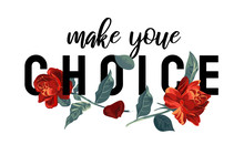 Choice Slogan With Red Roses I...