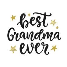 Best Grandma Ever. Grandmother...