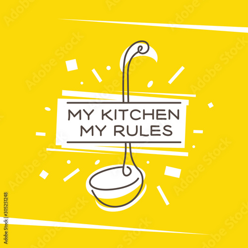 Fotomural My kitchen my rules monoline style poster. Vector illustration.