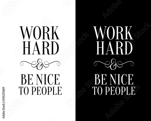Cuadros en Lienzo Work hard and be nice to people poster. Vector illustration.
