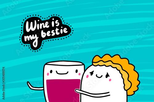 Fotografie, Obraz Wine is my bestie hand drawn vector illustration in cartoon comic style
