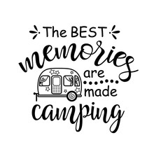 The Best Memories Are Made Cam...