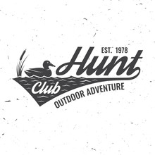 Hunting Club Badge. Vector. Concept For Shirt Or Label, Print, Stamp, Badge, Tee. Vintage Typography Design With Duck On A Water Silhouette. Outdoor Adventure Hunt Club Emblem