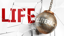 Illiteracy And Life - Pictured As A Word Illiteracy And A Wreck Ball To Symbolize That Illiteracy Can Have Bad Effect And Can Destroy Life, 3d Illustration