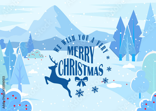 Foto auf AluDibond Licht blau We wish you very merry christmas, greeting card. Designed caption with reindeer. Beautiful winter landscape, nature view with mountains. Xmas time, holiday coming. Vector illustration in flat style