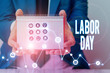 Text sign showing Labor Day. Business photo text an annual holiday to celebrate the achievements of workers