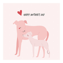 Happy Mother's Day - Beautiful Vector Illustration With Two Dogs In Cartoon Style. Cute Greeting Card Design For Mom.