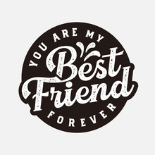 Best Friend Forever Text Slogan Print For T Shirt Other Us. Lettering Slogan Graphic Vector Illustration
