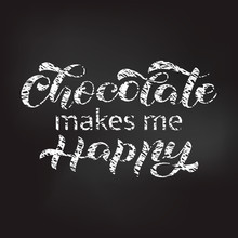 Chocolate Makes Me Happy Lette...