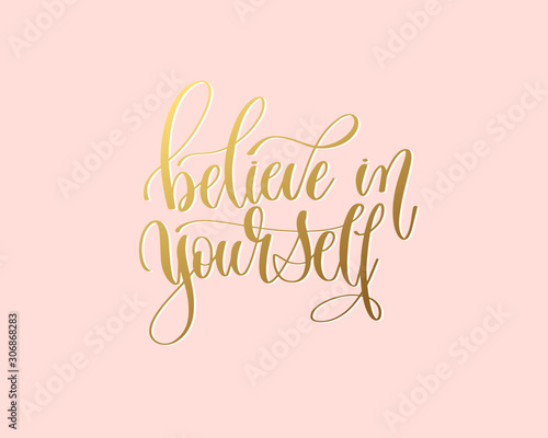 Fotografía believe in yourself - hand gold lettering inscription typography text positive q